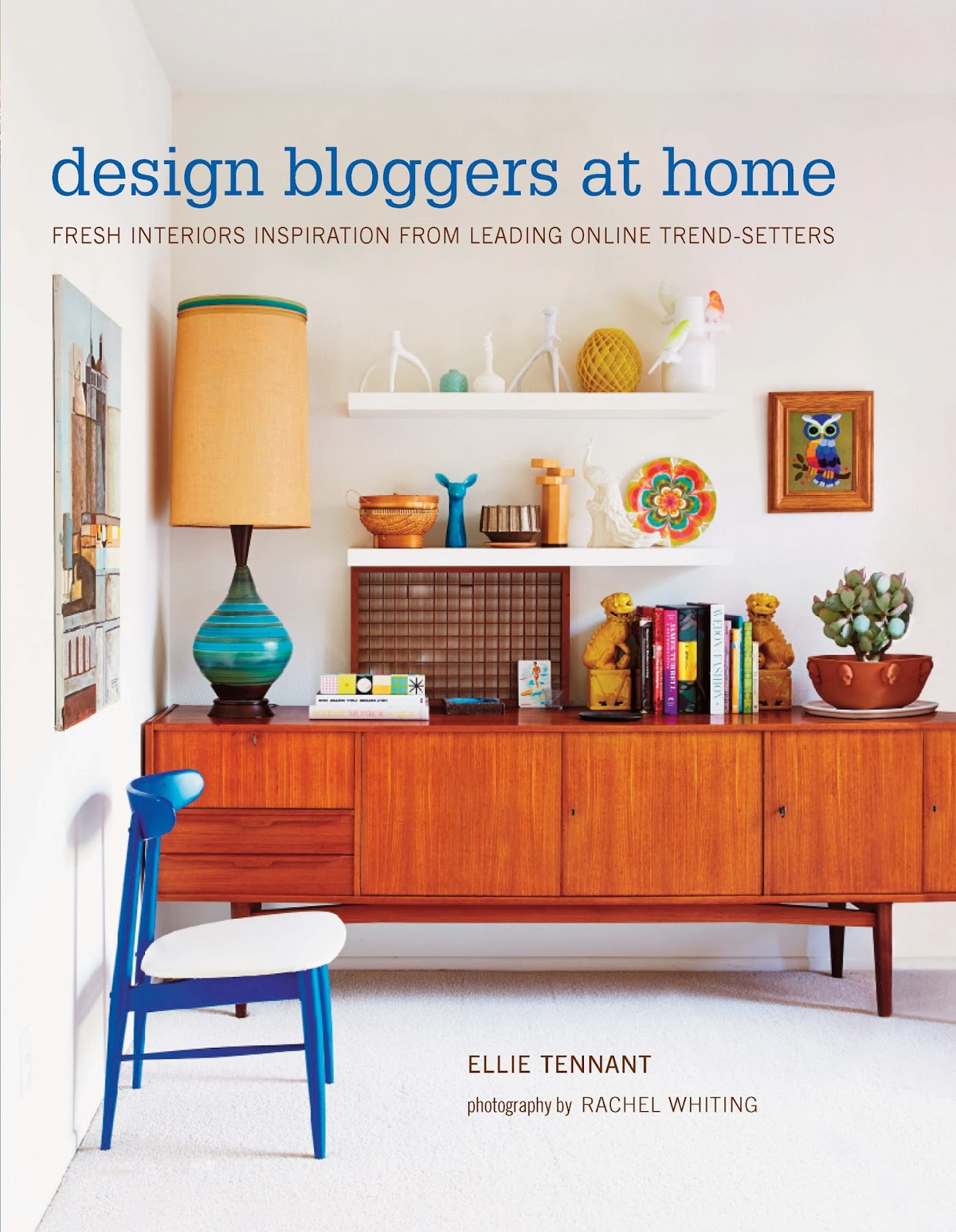 design bloggers at home a book by ellie tennant and ellie tennant